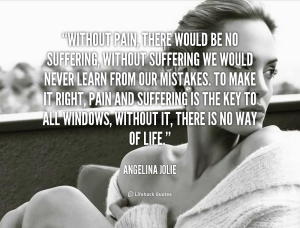 quote-angelina-jolie-without-pain-there-would-be-no-suffering-124617